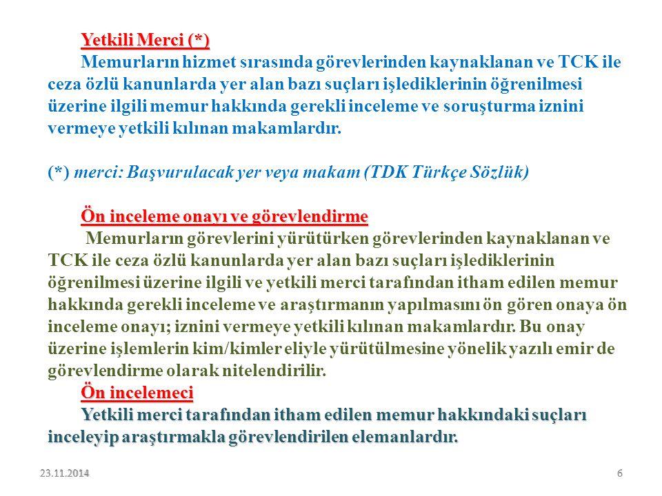 23.11.20145 Muhakkik Muhakkik Memurların görevlerini yürütürken mevzuata uygun olmayan 657 sayılı DMK'nın 125.maddesi ile 1702 ve 4357 sayılı kanunlar