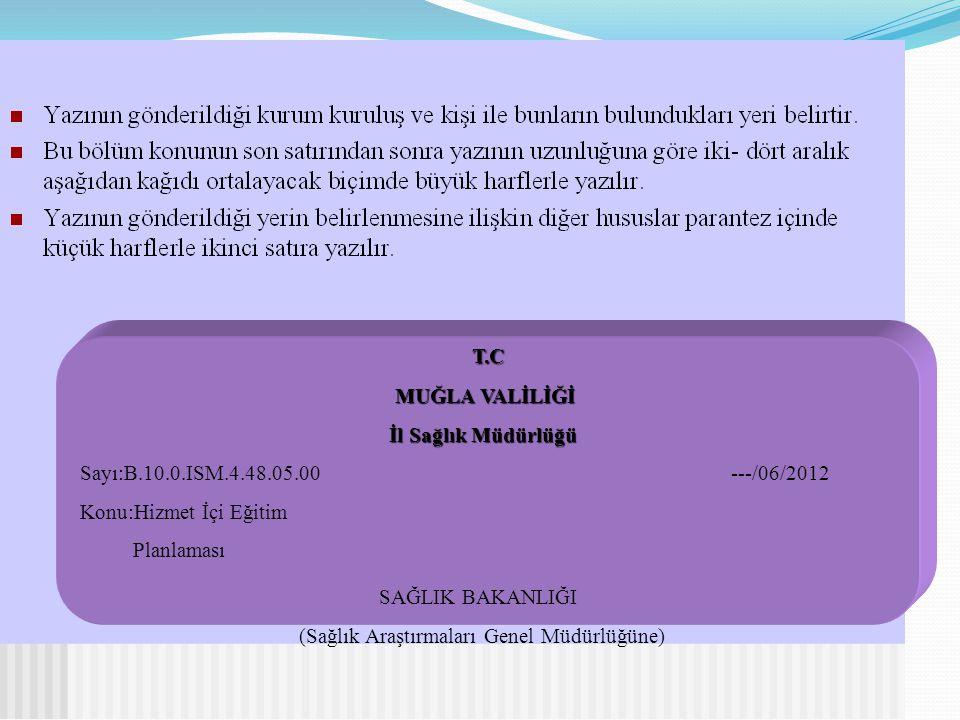 T.C T.C MUĞLA VALİLİĞİ MUĞLA VALİLİĞİ İl Sağlık Müdürlüğü İl Sağlık Müdürlüğü Sayı:B.10.0.ISM.4.48.05.00 ---/06/2012 Konu:Hizmet İçi Eğitim Planlaması