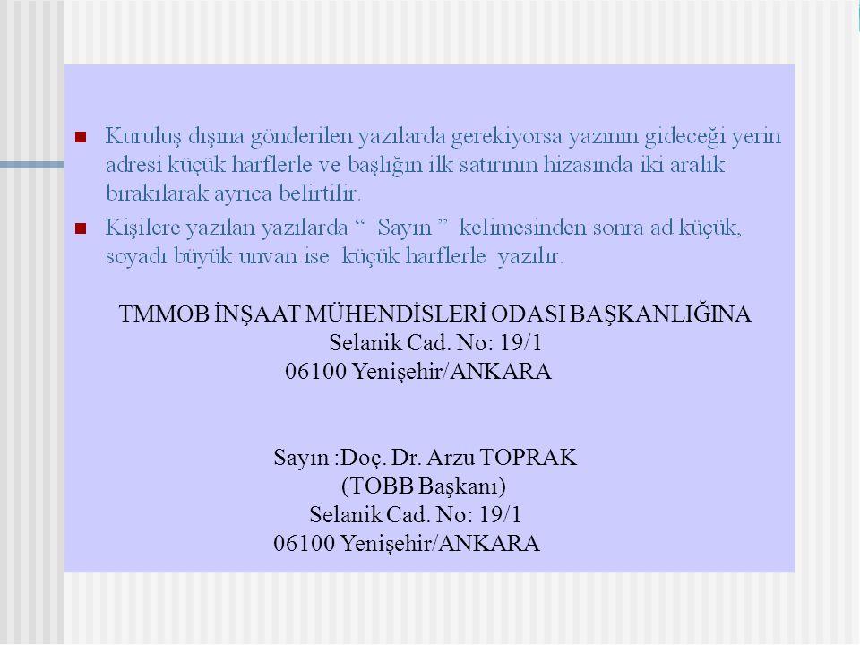 TMMOB İNŞAAT MÜHENDİSLERİ ODASI BAŞKANLIĞINA Selanik Cad. No: 19/1 06100 Yenişehir/ANKARA Sayın :Doç. Dr. Arzu TOPRAK (TOBB Başkanı) Selanik Cad. No: