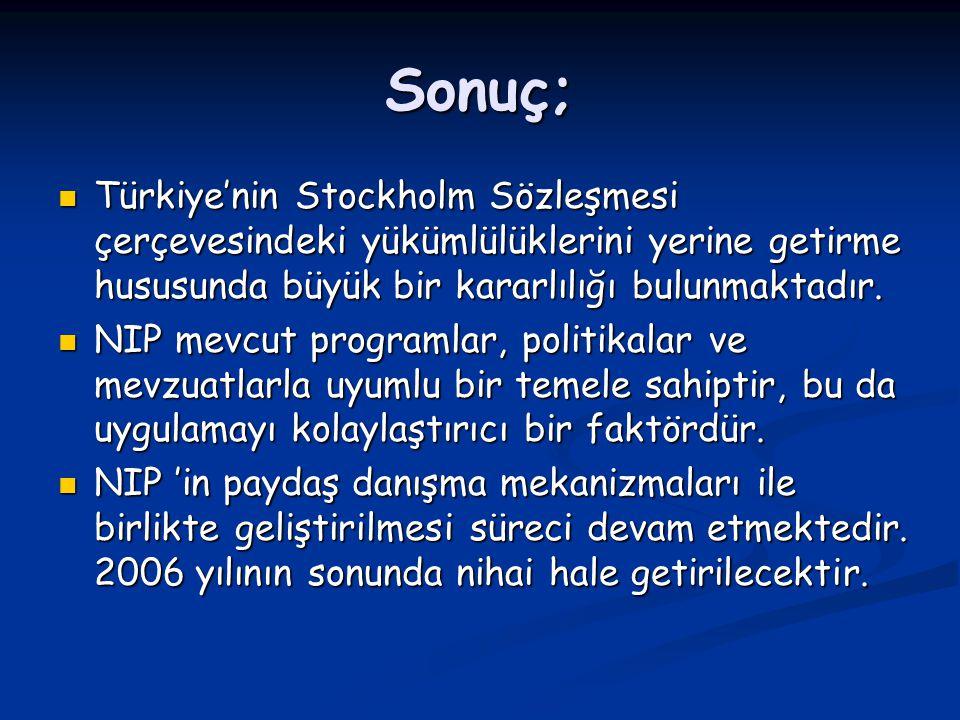 Sonuç; Türkiye'nin Stockholm Sözleşmesi çerçevesindeki yükümlülüklerini yerine getirme hususunda büyük bir kararlılığı bulunmaktadır. Türkiye'nin Stoc