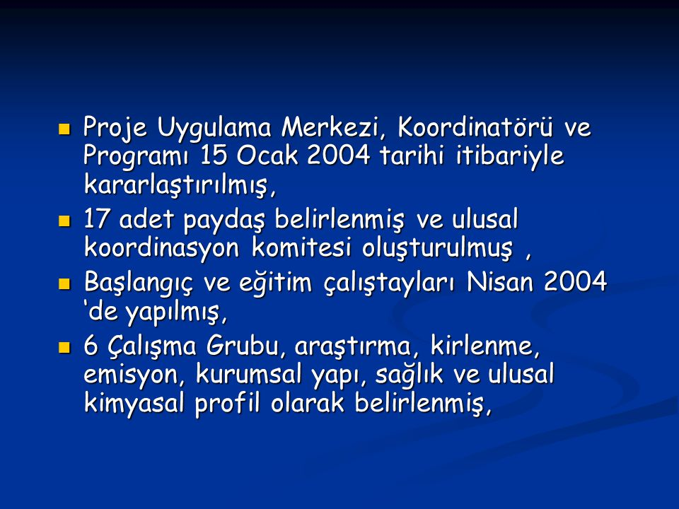 Proje Uygulama Merkezi, Koordinatörü ve Programı 15 Ocak 2004 tarihi itibariyle kararlaştırılmış, Proje Uygulama Merkezi, Koordinatörü ve Programı 15