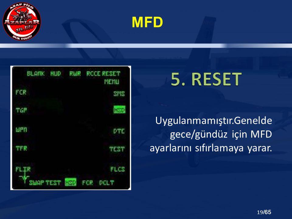 MFD 19 /65 Uygulanmamıştır.Genelde gece/gündüz için MFD ayarlarını sıfırlamaya yarar.