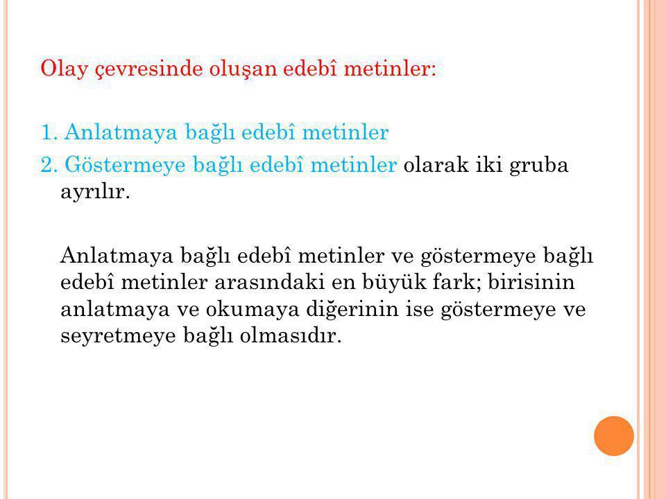 1.Anlatmaya Bağlı Edebî Metinler a. Destan b. Masal c.