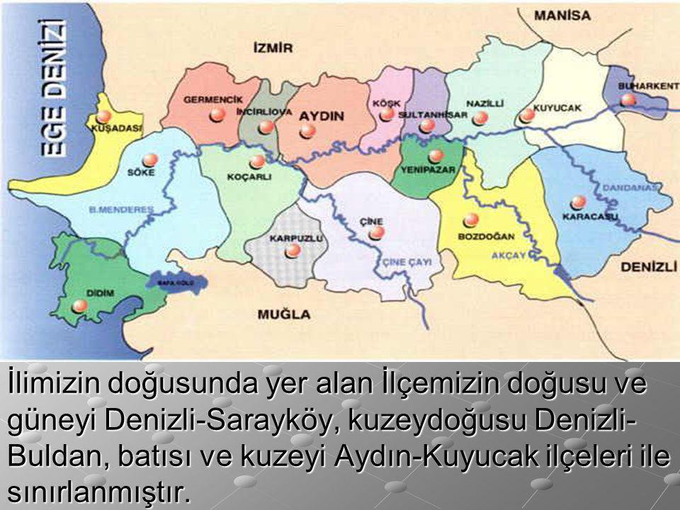 İlimizin doğusunda yer alan İlçemizin doğusu ve güneyi Denizli-Sarayköy, kuzeydoğusu Denizli- Buldan, batısı ve kuzeyi Aydın-Kuyucak ilçeleri ile sını