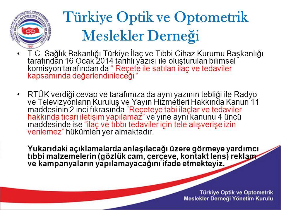 Türkiye Optik ve Optometrik Meslekler Derne ğ i T.C. Sağlık Bakanlığı Türkiye İlaç ve Tıbbi Cihaz Kurumu Başkanlığı tarafından 16 Ocak 2014 tarihli ya