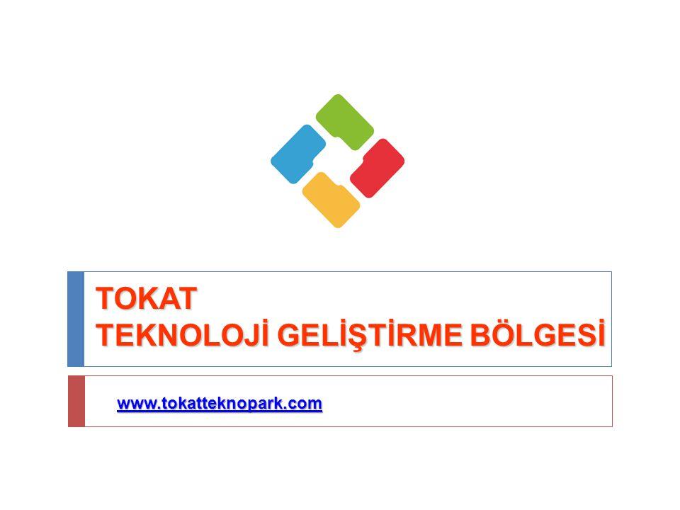 TOKAT TEKNOLOJİ GELİŞTİRME BÖLGESİ www.tokatteknopark.com