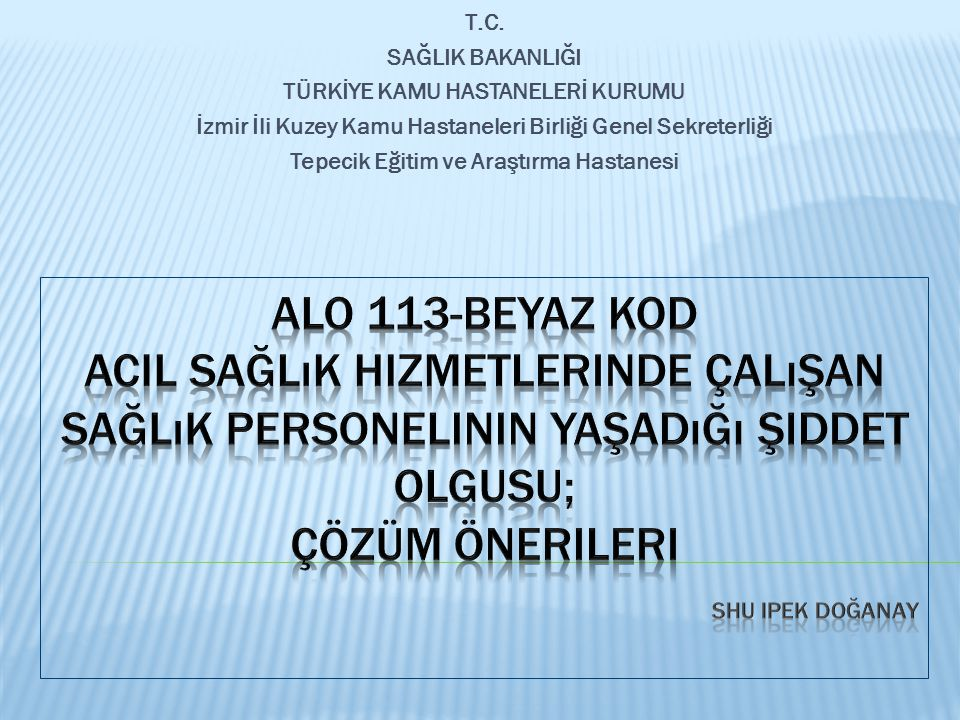 T.C. SAĞLIK BAKANLIĞI TÜRKİYE KAMU HASTANELERİ KURUMU İzmir İli Kuzey Kamu Hastaneleri Birliği Genel Sekreterliği Tepecik Eğitim ve Araştırma Hastanes