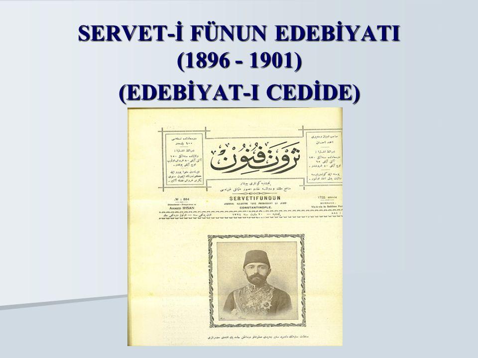 SERVET-İ FÜNUN EDEBİYATI (1896 - 1901) (EDEBİYAT-I CEDİDE)