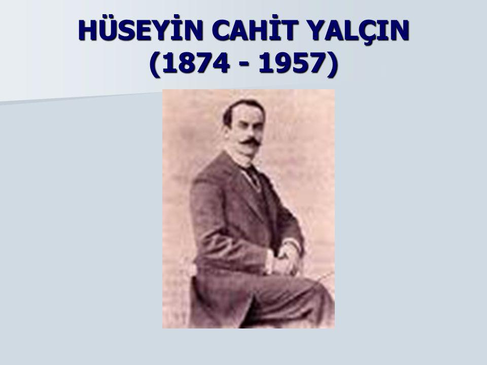 HÜSEYİN CAHİT YALÇIN (1874 - 1957)