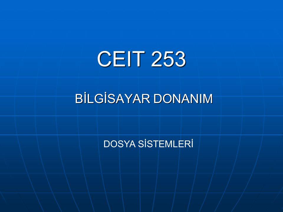 CEIT 253 BİLGİSAYAR DONANIM DOSYA SİSTEMLERİ