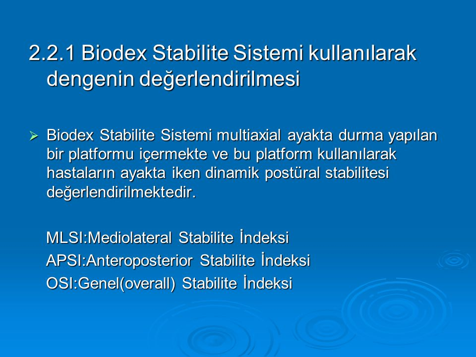 2.2.1 Biodex Stabilite Sistemi kullanılarak dengenin değerlendirilmesi  Biodex Stabilite Sistemi multiaxial ayakta durma yapılan bir platformu içerme