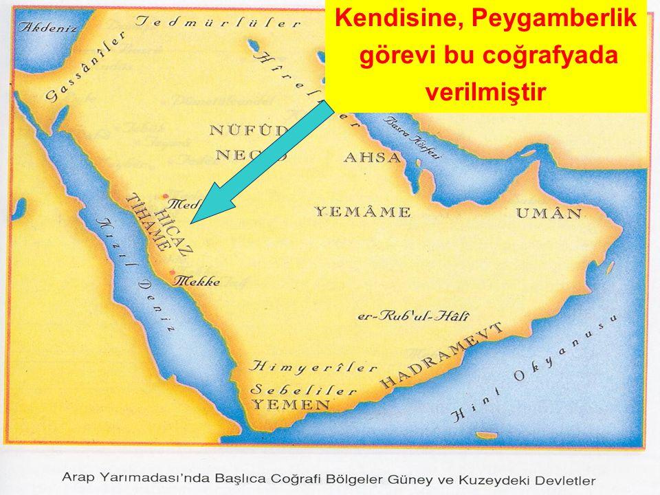 1.2 COĞRAFİ ORTAM Kendisine, Peygamberlik görevi bu coğrafyada verilmiştir