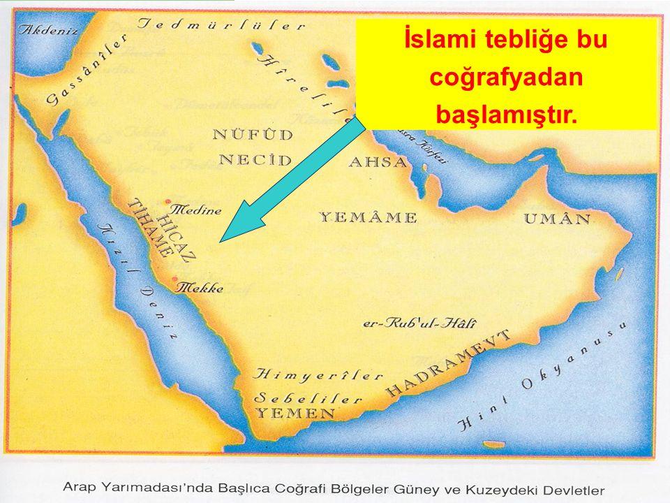 1.2 COĞRAFİ ORTAM İslami tebliğe bu coğrafyadan başlamıştır.