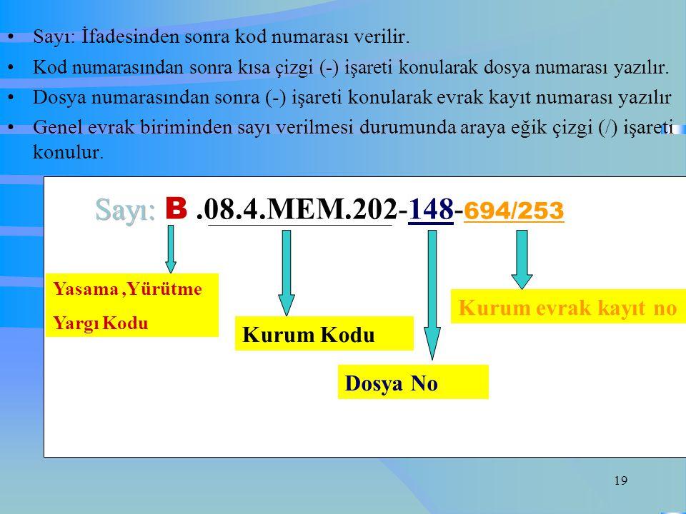18 Sayı ve Evrak Kayıt Numarası Sayı ve evrak kayıt numarası, dosya planına göre verilir Başlık ile sayı arasında iki aralık bulunur. Yazı alanının en