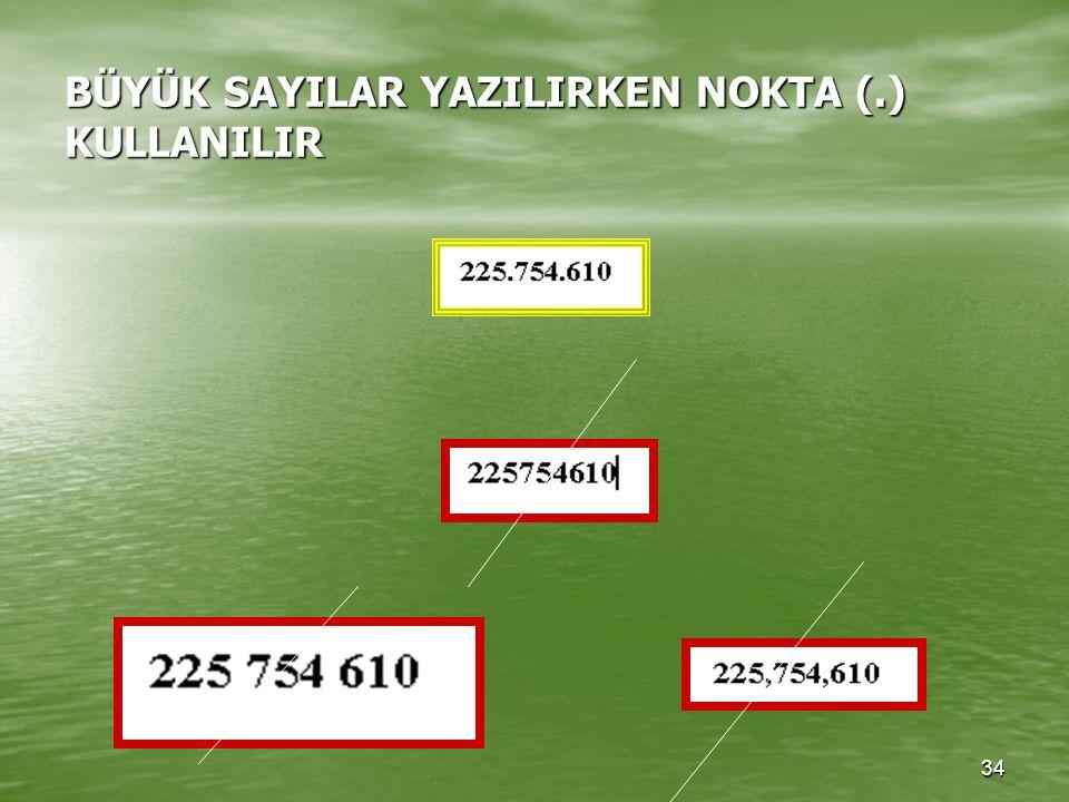 33 Metin içindeki sayılar Rakamla veya yazı ile yazılabilir. Önemli sayılar Rakam ile yazıldıktan sonra parantez içinde yazı ile de yazılabilir. Kesir