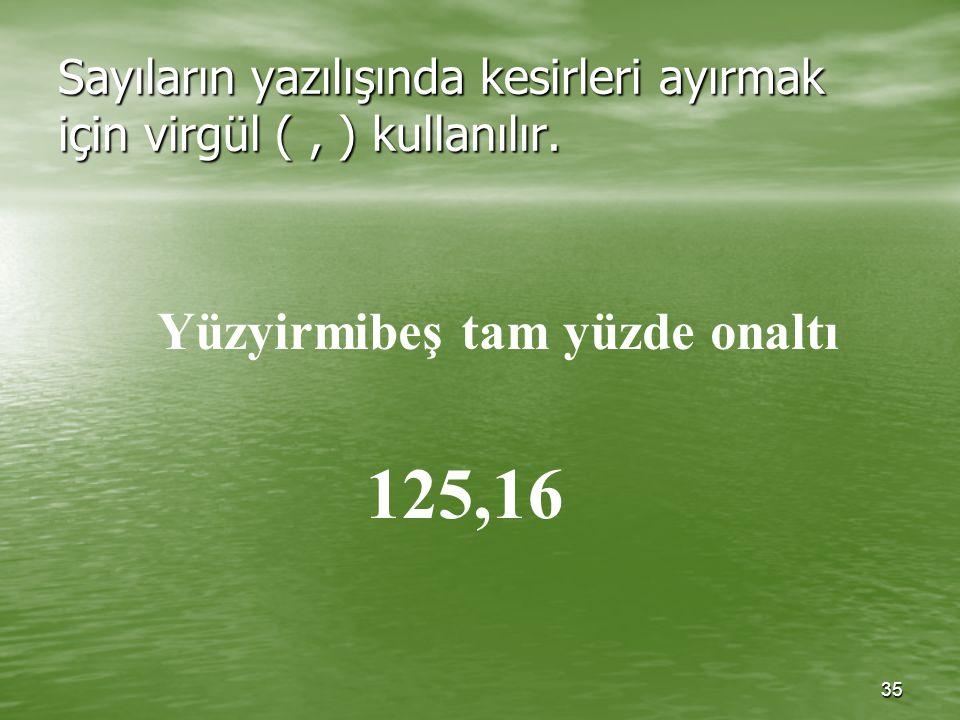 34 BÜYÜK SAYILAR YAZILIRKEN NOKTA (.) KULLANILIR