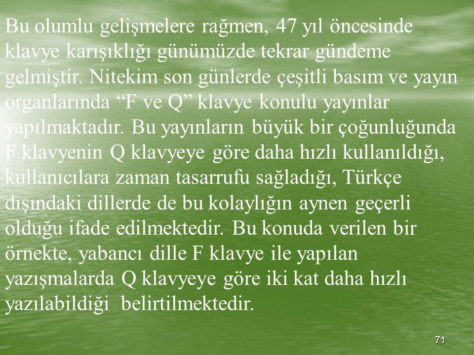 """70 Ticaret Meslek Liseleri başta olmak üzere Bakanlığımıza bağlı okullarda ve yetişkinler için düzenlenen kurslarda, """"Standart Türk Klavyesi""""ni esas a"""