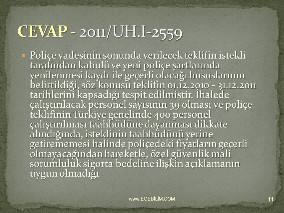  Poliçe vadesinin sonunda verilecek teklifin istekli tarafından kabulü ve yeni poliçe şartlarında yenilenmesi kaydı ile geçerli olacağı hususlarının belirtildiği, söz konusu teklifin 01.12.2010 - 31.12.2011 tarihlerini kapsadığı tespit edilmiştir.