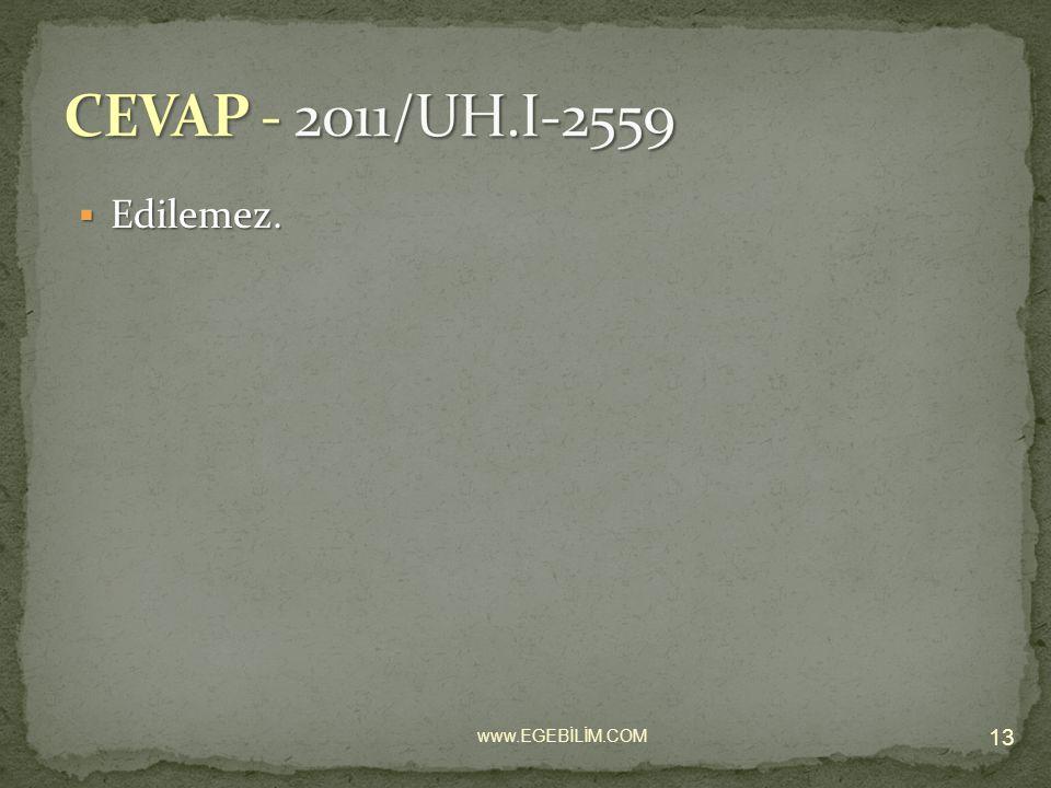  Edilemez. 13 www.EGEBİLİM.COM