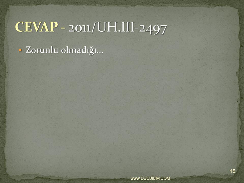  Zorunlu olmadığı... 15 www.EGEBİLİM.COM
