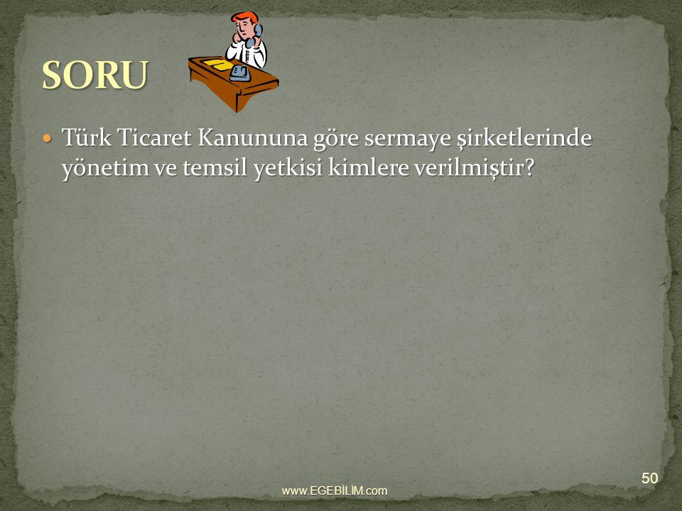Türk Ticaret Kanununa göre sermaye şirketlerinde yönetim ve temsil yetkisi kimlere verilmiştir? Türk Ticaret Kanununa göre sermaye şirketlerinde yönet