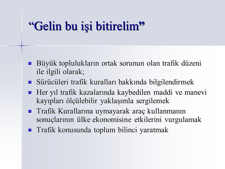 """""""Gelin bu işi bitirelim"""" Büyük toplulukların ortak sorunun olan trafik düzeni ile ilgili olarak; Büyük toplulukların ortak sorunun olan trafik düzeni"""