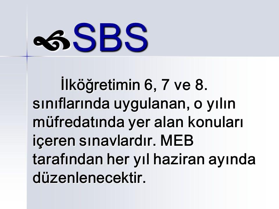 Sınıf Puanı SBS ile YBP' nin belli oranlara göre toplanması ile elde edilir.