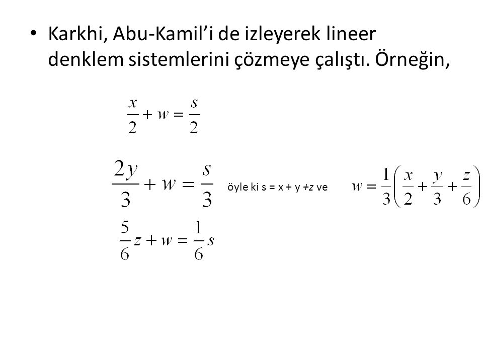 Karhi nin Al Fahri kitabından daha ilginç örnekler verilebilir.