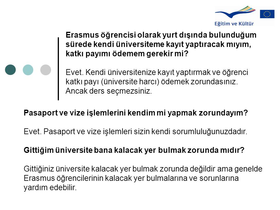 Erasmus öğrencisi olarak yurt dışında bulunduğum sürede kendi üniversiteme kayıt yaptıracak mıyım, katkı payımı ödemem gerekir mi.