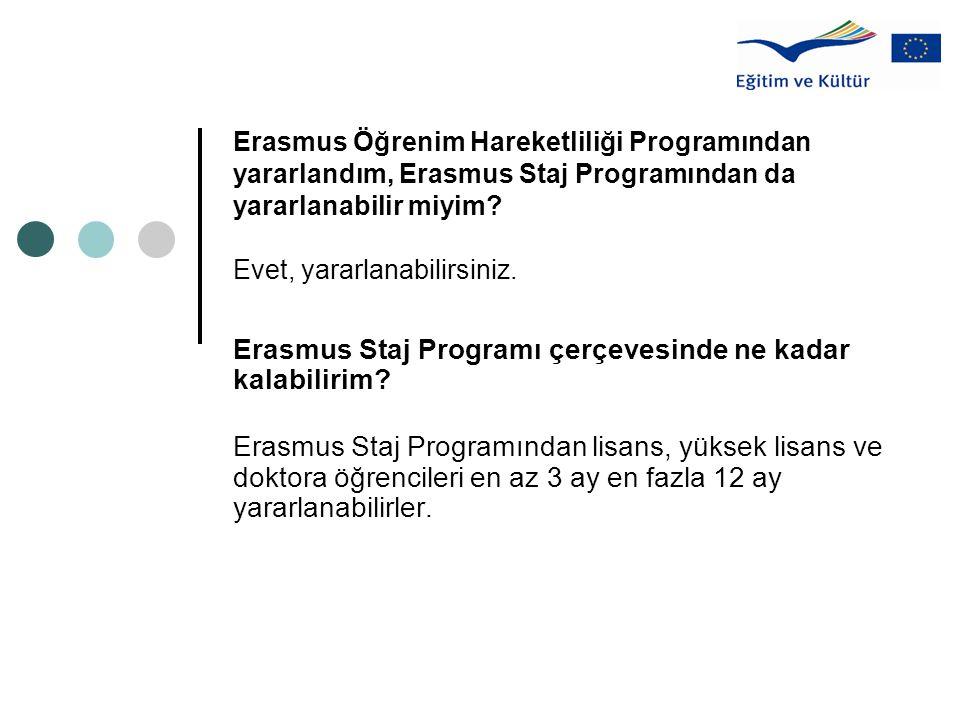 Erasmus Öğrenim Hareketliliği Programından yararlandım, Erasmus Staj Programından da yararlanabilir miyim.
