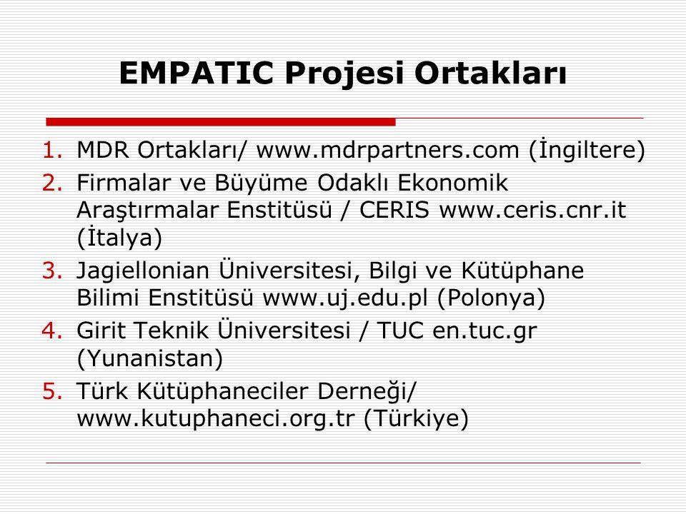 EMPATIC Projesi Ortakları 1.MDR Ortakları/ www.mdrpartners.com (İngiltere) 2.Firmalar ve Büyüme Odaklı Ekonomik Araştırmalar Enstitüsü / CERIS www.cer