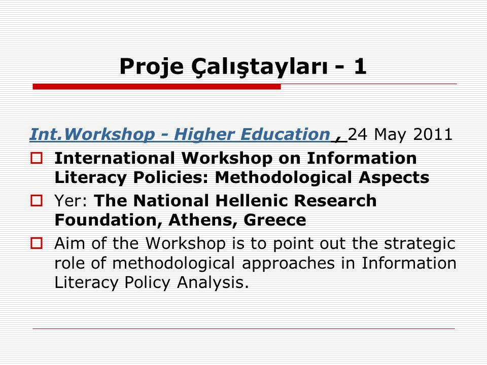 Proje Çalıştayları - 1 Int.Workshop - Higher EducationInt.Workshop - Higher Education, 24 May 2011  International Workshop on Information Literacy Po