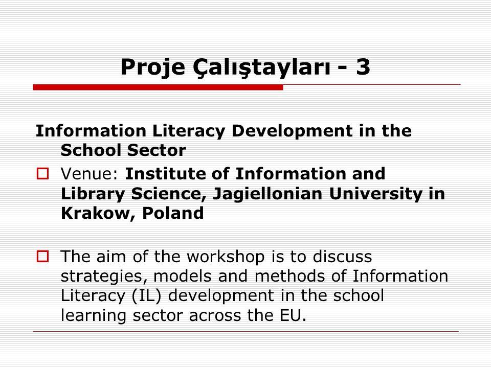 Proje Çalıştayları - 3 Information Literacy Development in the School Sector  Venue: Institute of Information and Library Science, Jagiellonian Unive