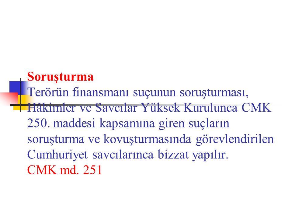 Soruşturma Terörün finansmanı suçunun soruşturması, Hâkimler ve Savcılar Yüksek Kurulunca CMK 250.