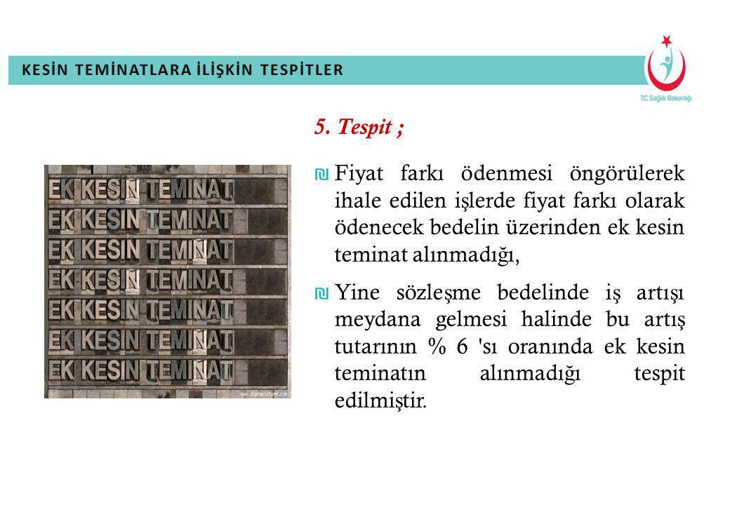 KESİN TEMİNATLARA İLİŞKİN TESPİTLERKESİN TEMİNATLARA İLİŞKİN TESPİTLER 5.