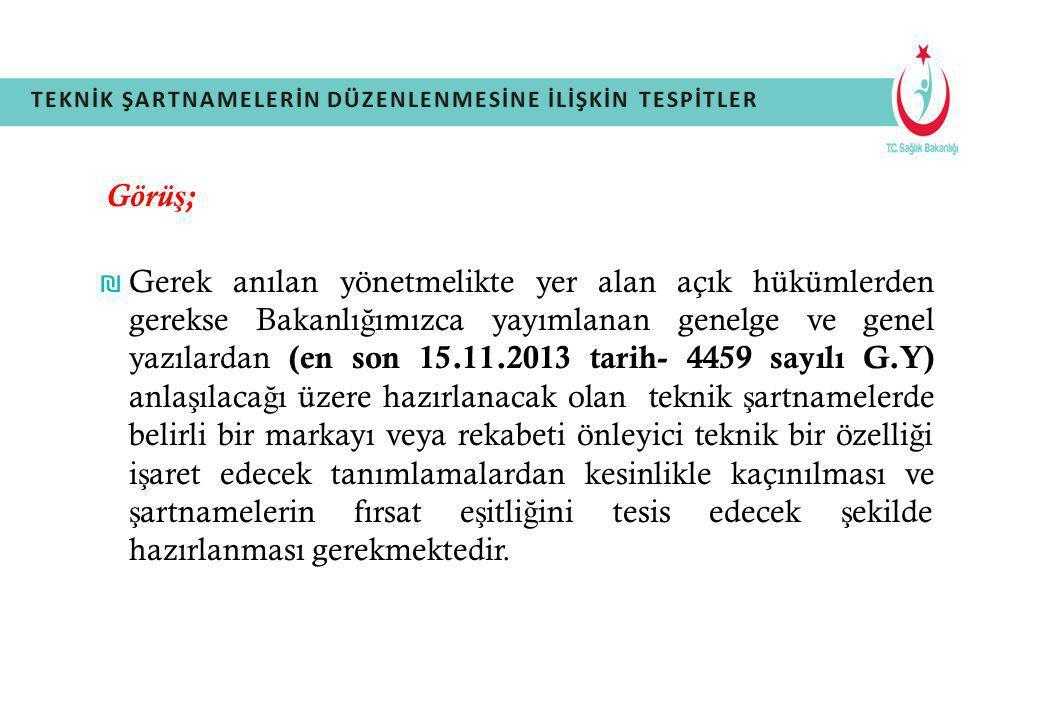 Görü ş ; ₪ Gerek anılan yönetmelikte yer alan açık hükümlerden gerekse Bakanlı ğ ımızca yayımlanan genelge ve genel yazılardan (en son 15.11.2013 tari