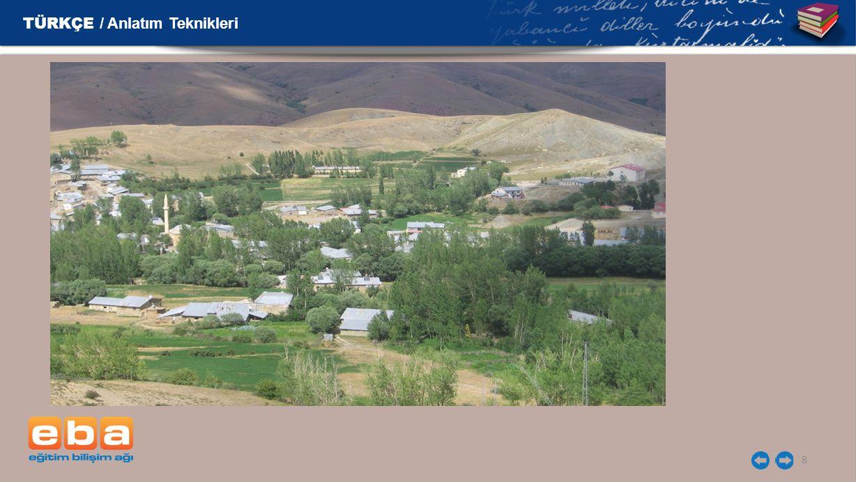 9 Örnek Dağların arasında zor bulunan bir düzlüğe, küçük bir tepenin eteklerine kurulmuş sakin bir köy.