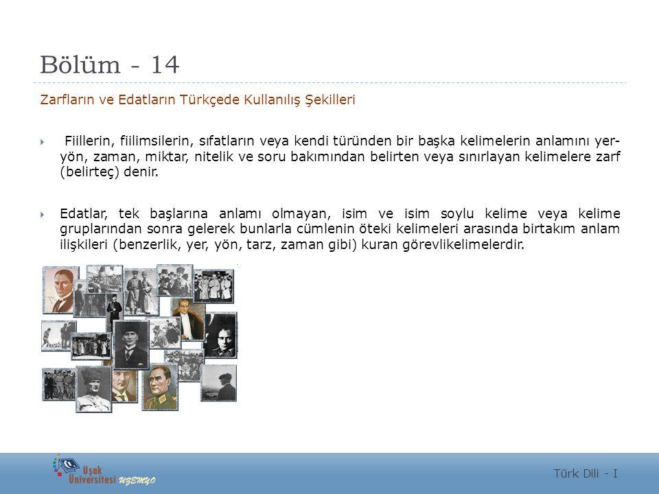 14. Zarfların ve Edatların Türkçede Kullanılış Şekilleri Türk Dili - I