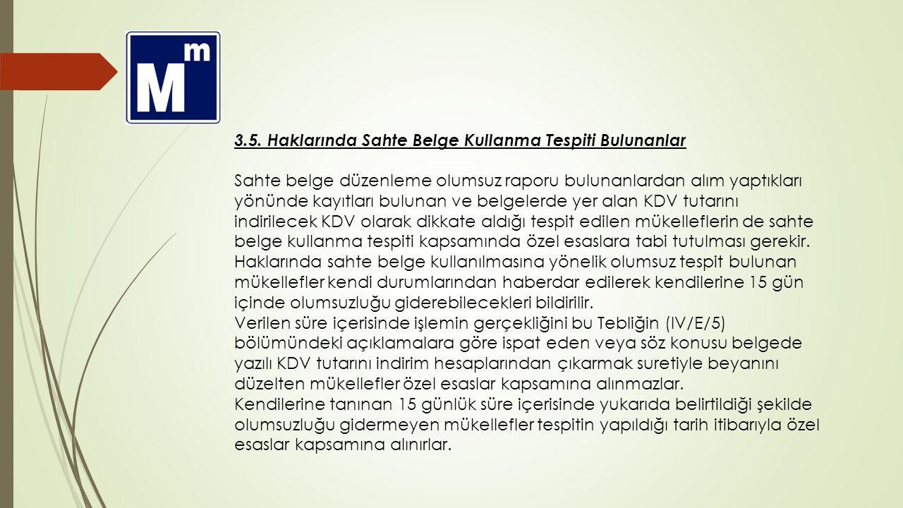 3.5. Haklarında Sahte Belge Kullanma Tespiti Bulunanlar Sahte belge düzenleme olumsuz raporu bulunanlardan alım yaptıkları yönünde kayıtları bulunan v