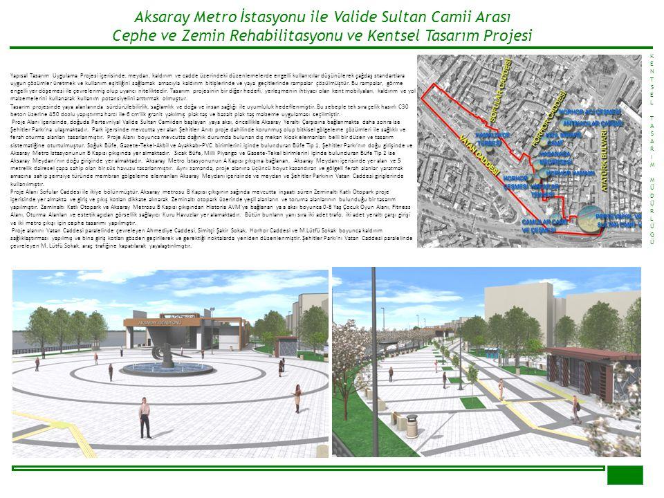 Aksaray Metro İstasyonu ile Valide Sultan Camii Arası Cephe ve Zemin Rehabilitasyonu ve Kentsel Tasarım Projesi KENTSELTASARIMMÜDÜRLÜGÜKENTSELTASARIMM