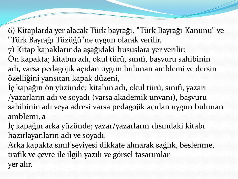6) Kitaplarda yer alacak Türk bayrağı,