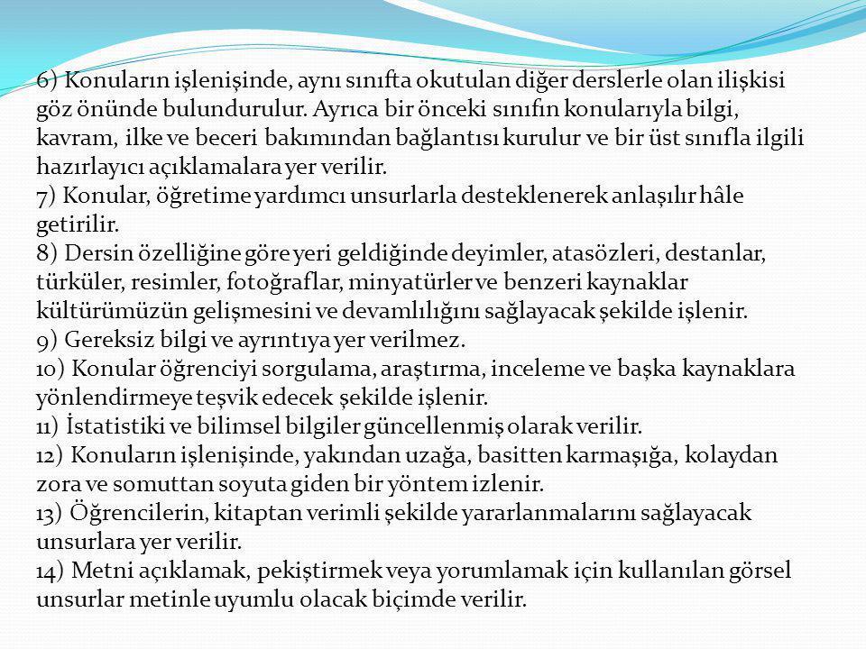 b) Dil, Anlatım ve Üslup 1) Yaşayan Türkçe doğru, güzel ve etkili kullanılır.