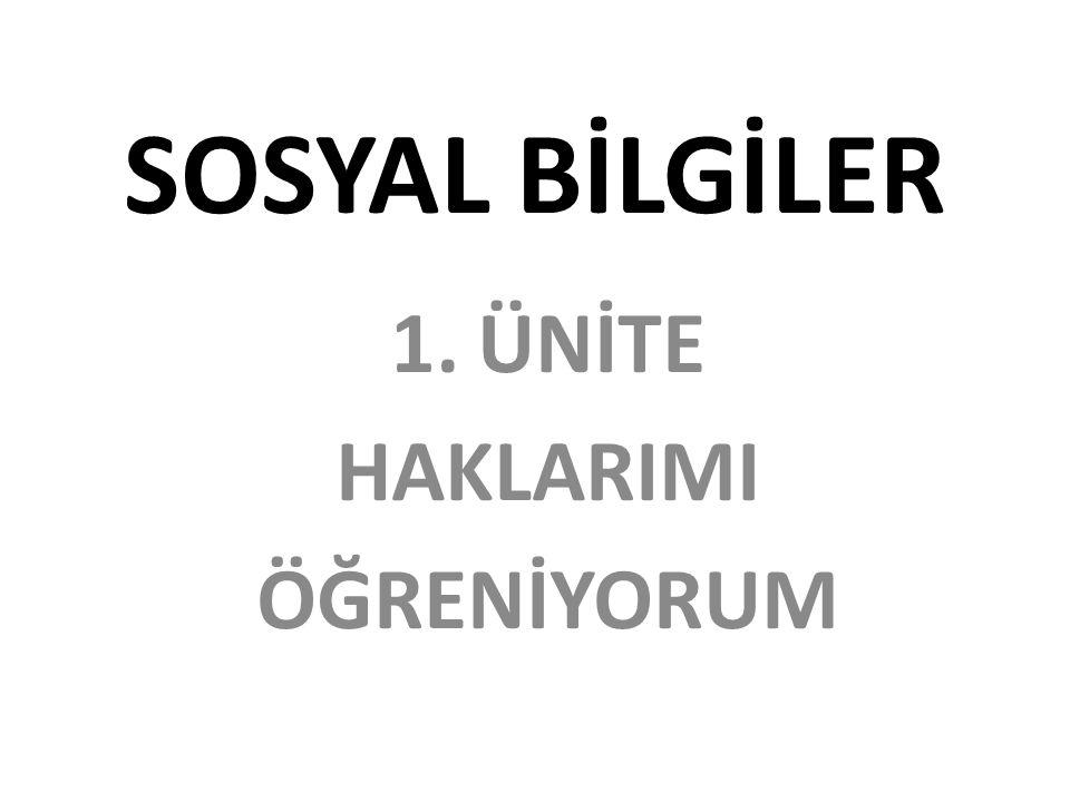 SOSYAL BİLGİLER 1.ÜNİTE HAKLARIMI ÖĞRENİYORUM