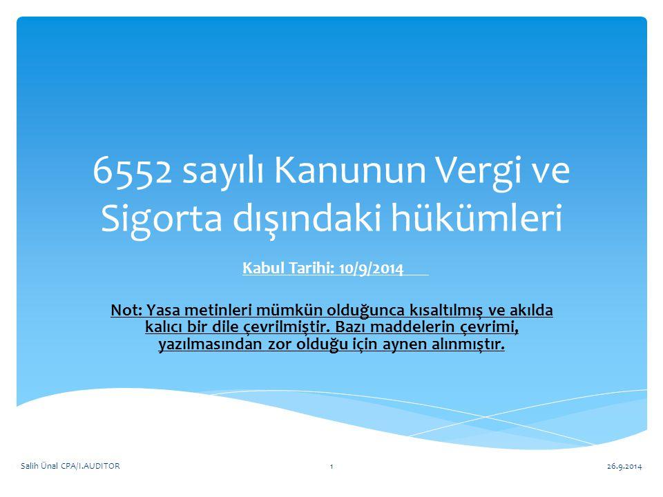 6552 sayılı Kanunun Vergi ve Sigorta dışındaki hükümleri Kabul Tarihi: 10/9/2014 Not: Yasa metinleri mümkün olduğunca kısaltılmış ve akılda kalıcı bir