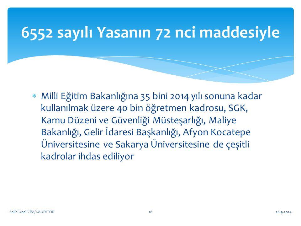  Milli Eğitim Bakanlığına 35 bini 2014 yılı sonuna kadar kullanılmak üzere 40 bin öğretmen kadrosu, SGK, Kamu Düzeni ve Güvenliği Müsteşarlığı, Maliy