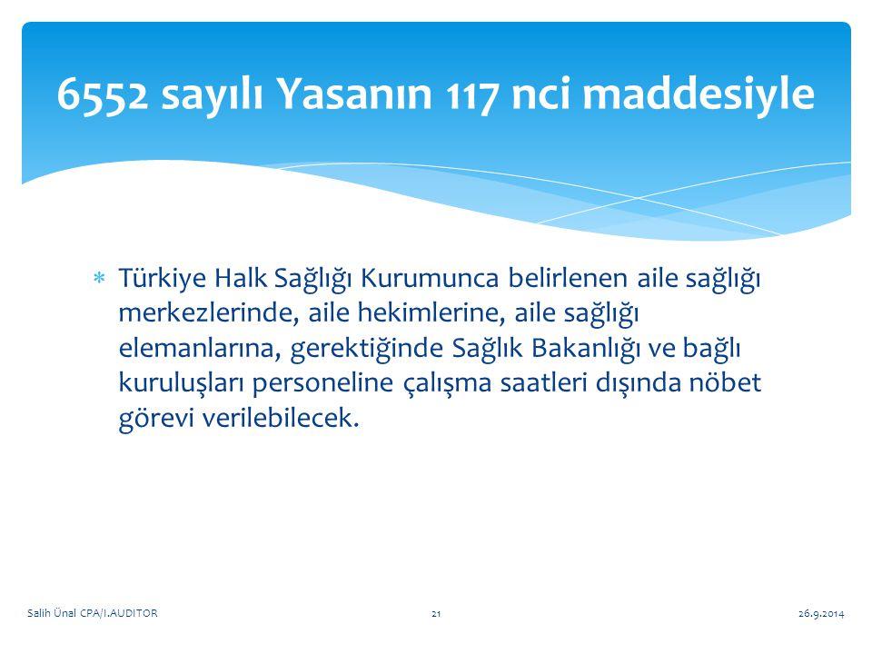  Türkiye Halk Sağlığı Kurumunca belirlenen aile sağlığı merkezlerinde, aile hekimlerine, aile sağlığı elemanlarına, gerektiğinde Sağlık Bakanlığı ve