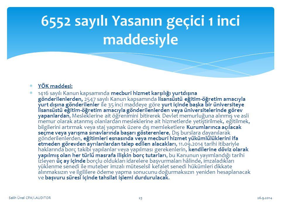 YÖK maddesi:  1416 sayılı Kanun kapsamında mecburi hizmet karşılığı yurtdışına gönderilenlerden, 2547 sayılı Kanun kapsamında lisansüstü eğitim-öğr
