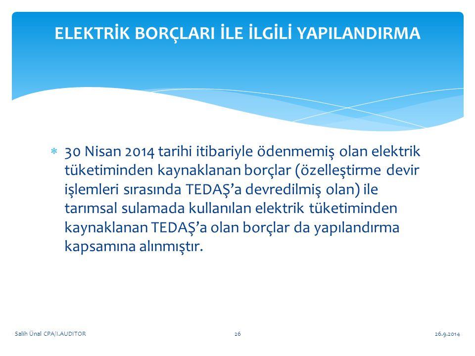  30 Nisan 2014 tarihi itibariyle ödenmemiş olan elektrik tüketiminden kaynaklanan borçlar (özelleştirme devir işlemleri sırasında TEDAŞ'a devredilmiş