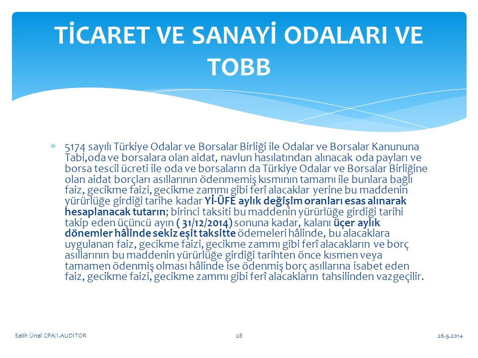  5174 sayılı Türkiye Odalar ve Borsalar Birliği ile Odalar ve Borsalar Kanununa Tabi,oda ve borsalara olan aidat, navlun hasılatından alınacak oda pa