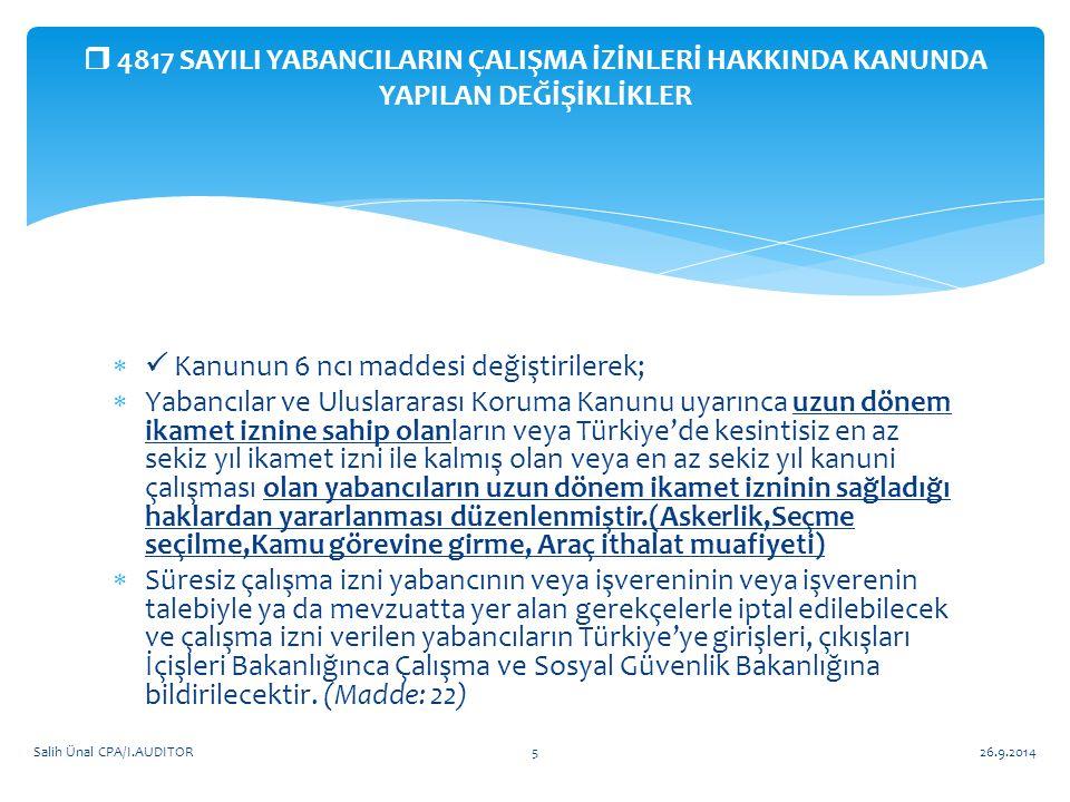   Kanunun 6 ncı maddesi değiştirilerek;  Yabancılar ve Uluslararası Koruma Kanunu uyarınca uzun dönem ikamet iznine sahip olanların veya Türkiye'de